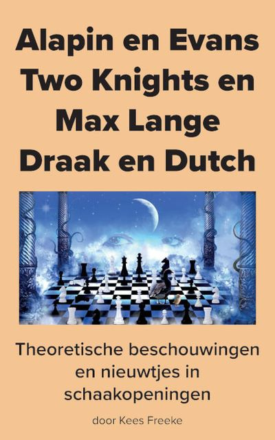 Alapin en Evans Two Knights en Max Lange Draak en Dutch