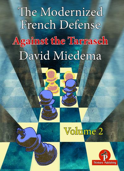 The Modernized French Defense - Volume 2 - Against the Tarrasch