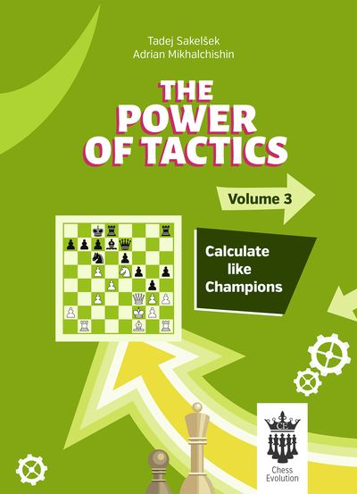 The Power of Tactics Volume 3: Calculate like Champions