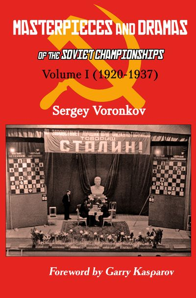 Masterpieces and Dramas of the Soviet Championships Volume I (1920-1937)