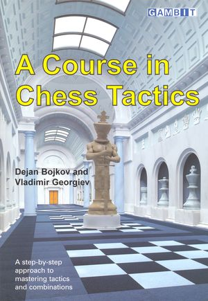 A Course in Chess Tactics