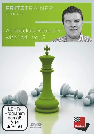 An attacking Repertoire with 1.d4 - Vol. 3