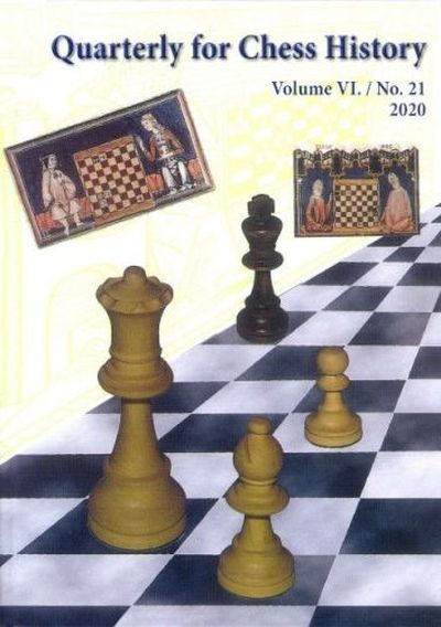 Quarterly for Chess History, Volume 6, No. 21 (21/2020)