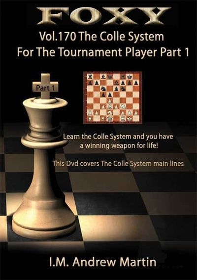 Foxy Openings, #170, The Colle Chess Opening for Tournament Players, Vol. 1