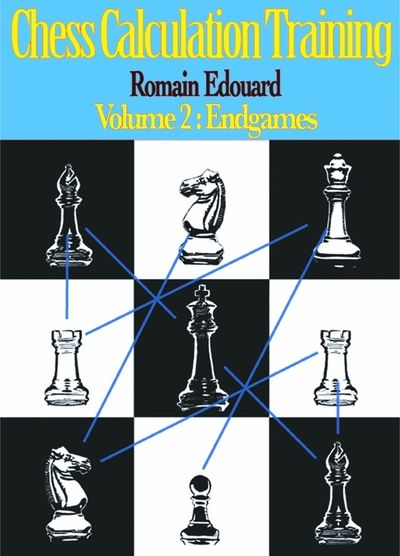 Chess Calculation Training Volume 2: Endgames